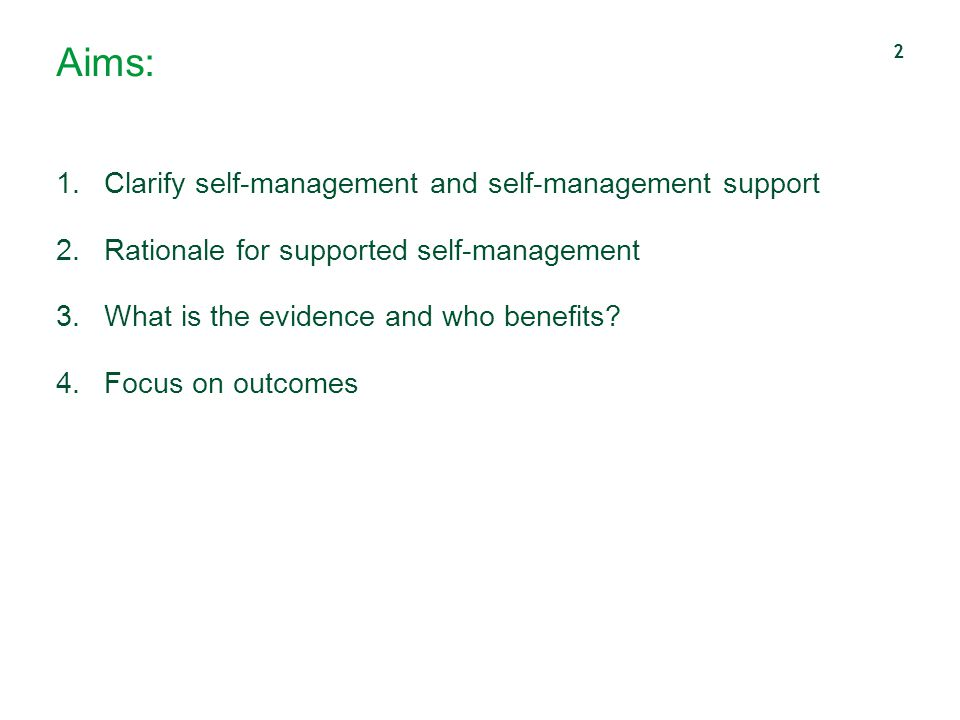 Aims: Clarify self-management and self-management support