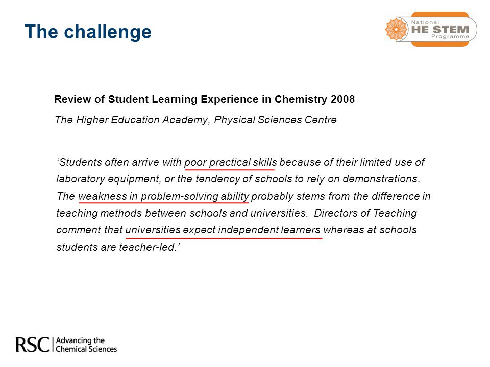 The challenge Review of Student Learning Experience in Chemistry 2008