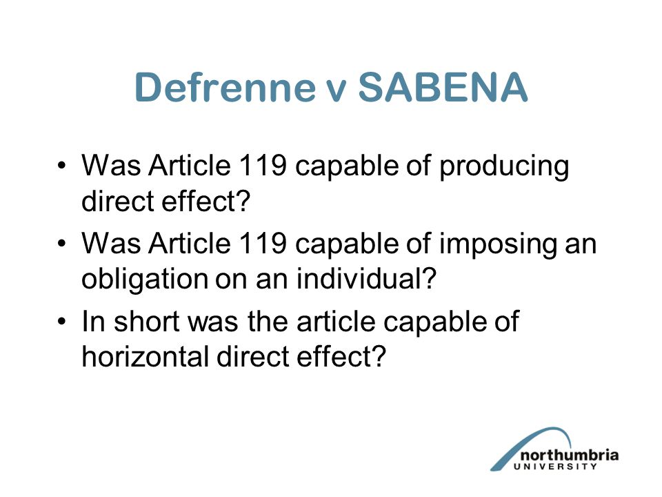 Defrenne v SABENA Was Article 119 capable of producing direct effect