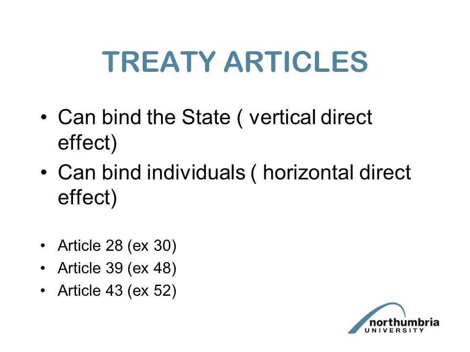TREATY ARTICLES Can bind the State ( vertical direct effect)