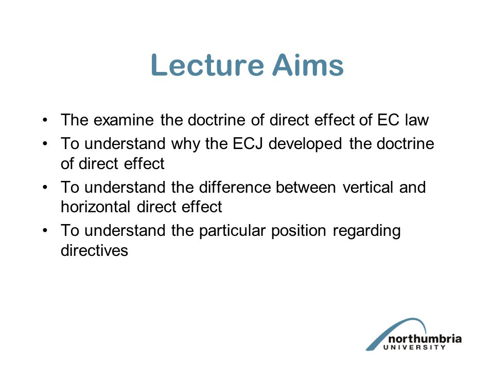 Lecture Aims The examine the doctrine of direct effect of EC law