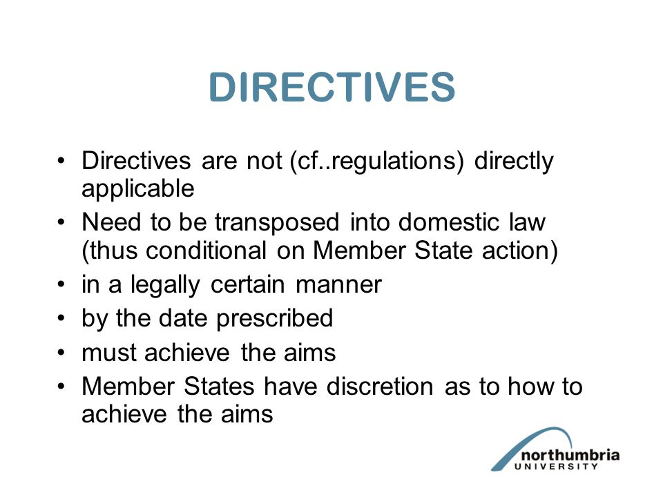 DIRECTIVES Directives are not (cf..regulations) directly applicable