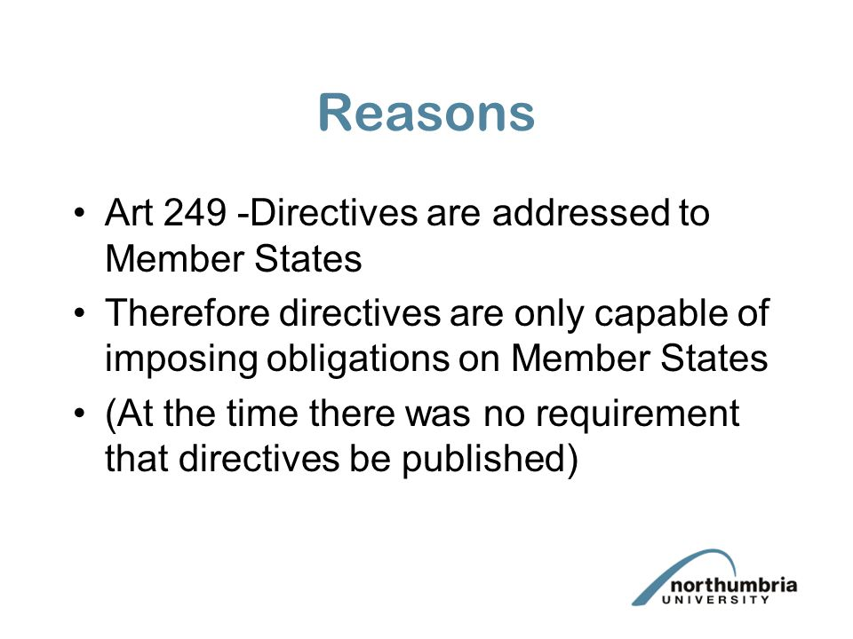 Reasons Art 249 -Directives are addressed to Member States