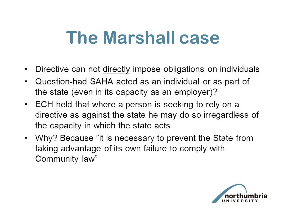 The Marshall case Directive can not directly impose obligations on individuals.