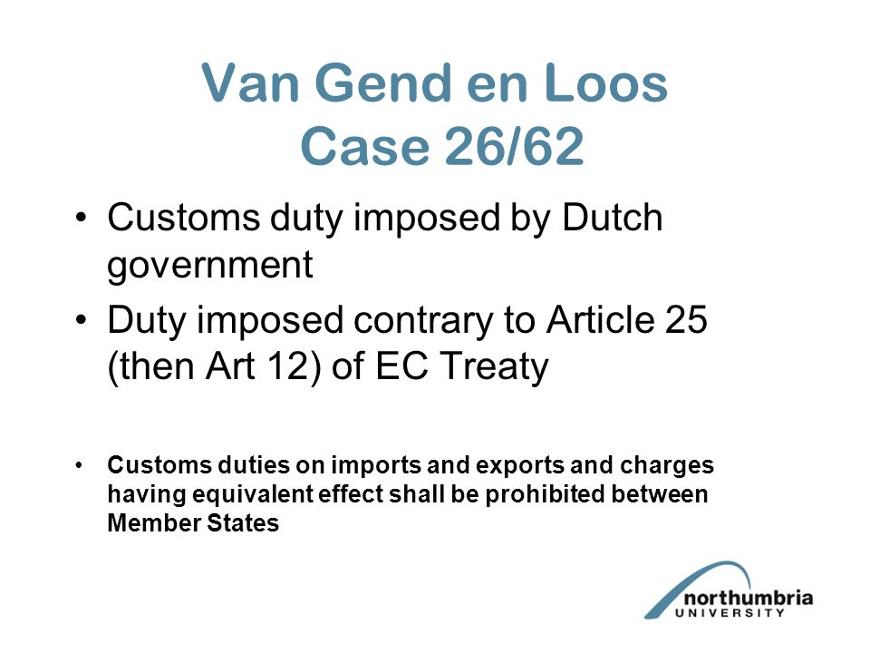 Van Gend en Loos Case 26/62 Customs duty imposed by Dutch government