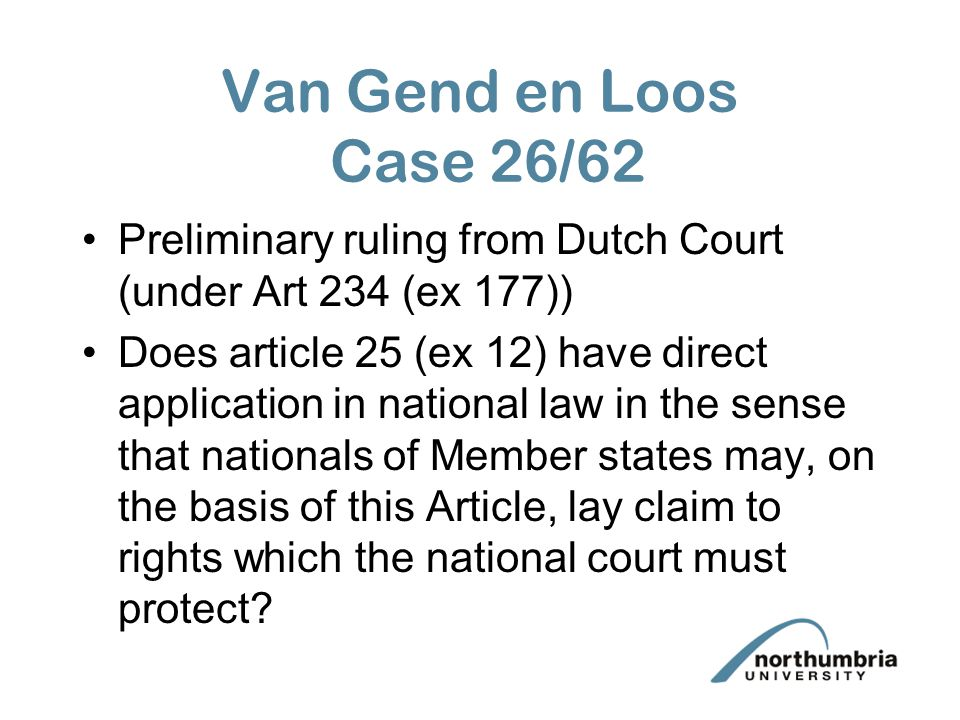 Van Gend en Loos Case 26/62 Preliminary ruling from Dutch Court (under Art 234 (ex 177))