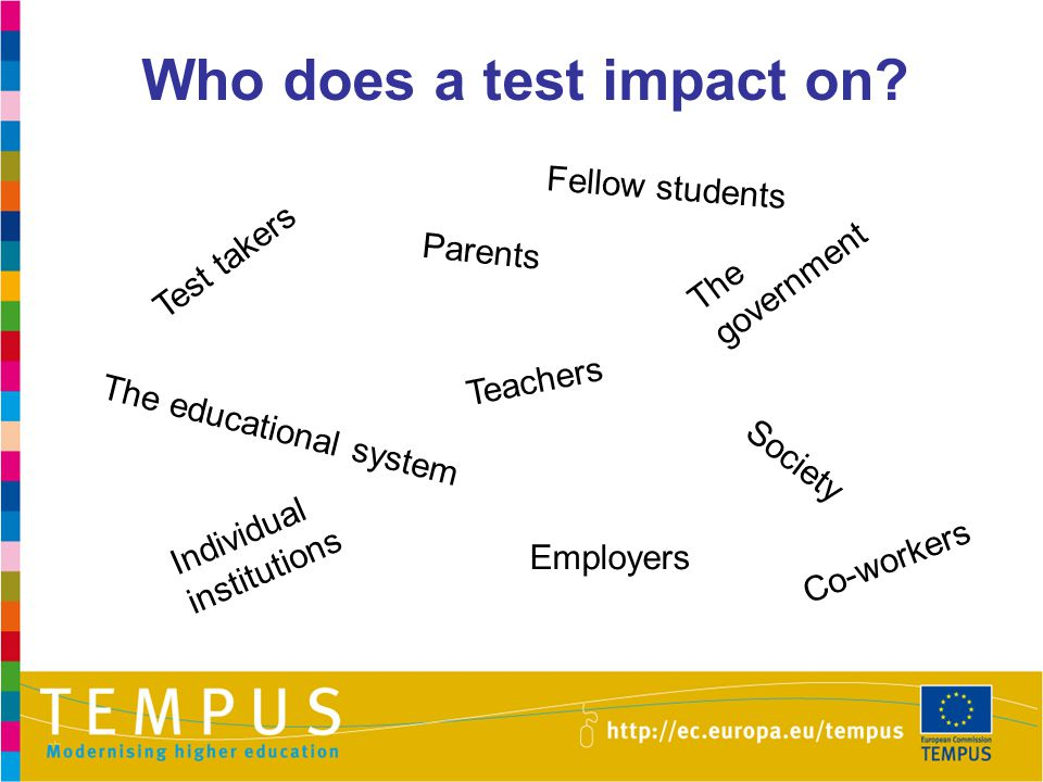 Who does a test impact on