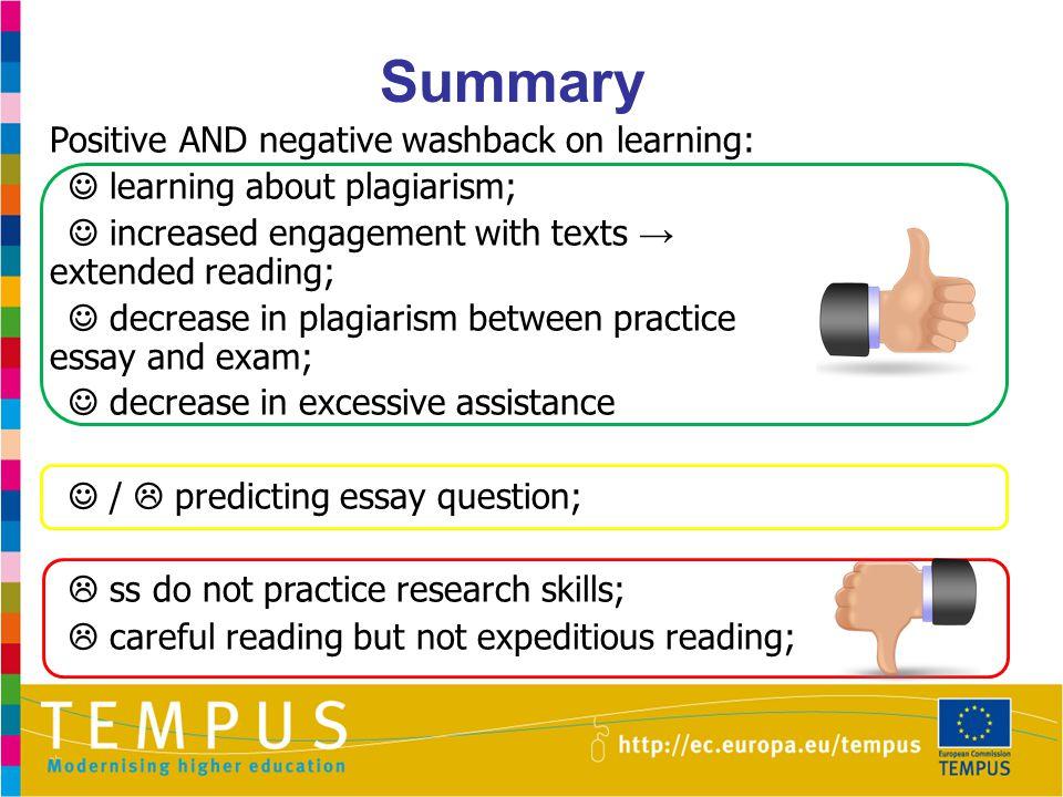 Summary Positive AND negative washback on learning: