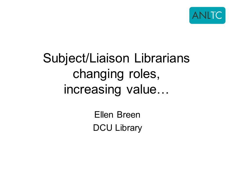 Subject/Liaison Librarians changing roles, increasing value…