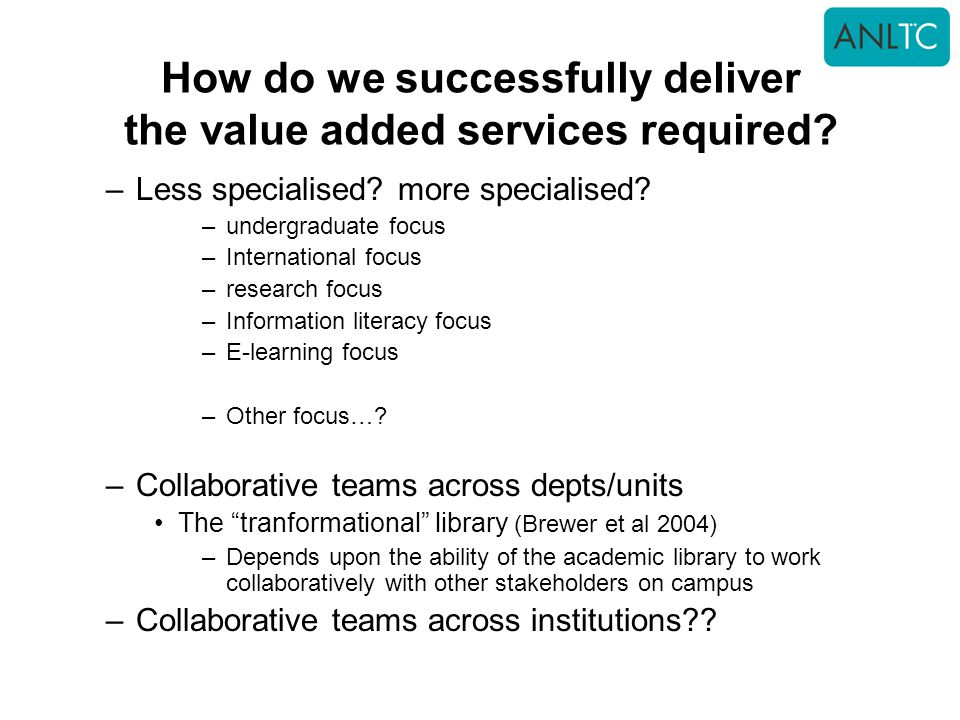 How do we successfully deliver the value added services required
