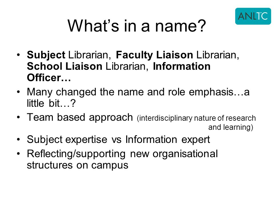 What's in a name Subject Librarian, Faculty Liaison Librarian, School Liaison Librarian, Information Officer…