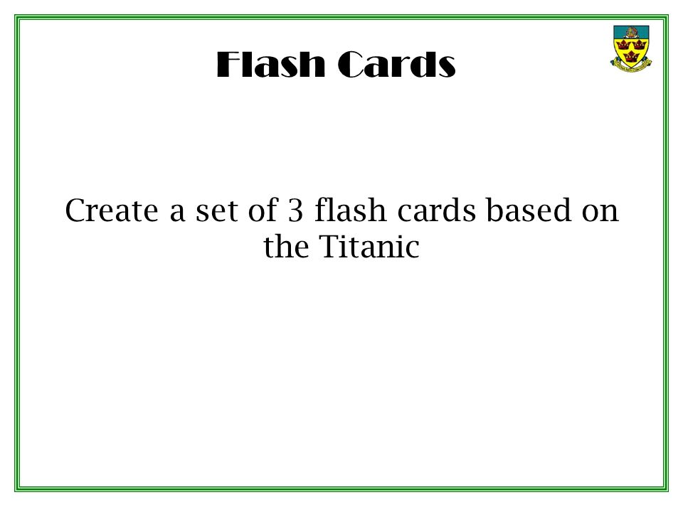 Create a set of 3 flash cards based on the Titanic