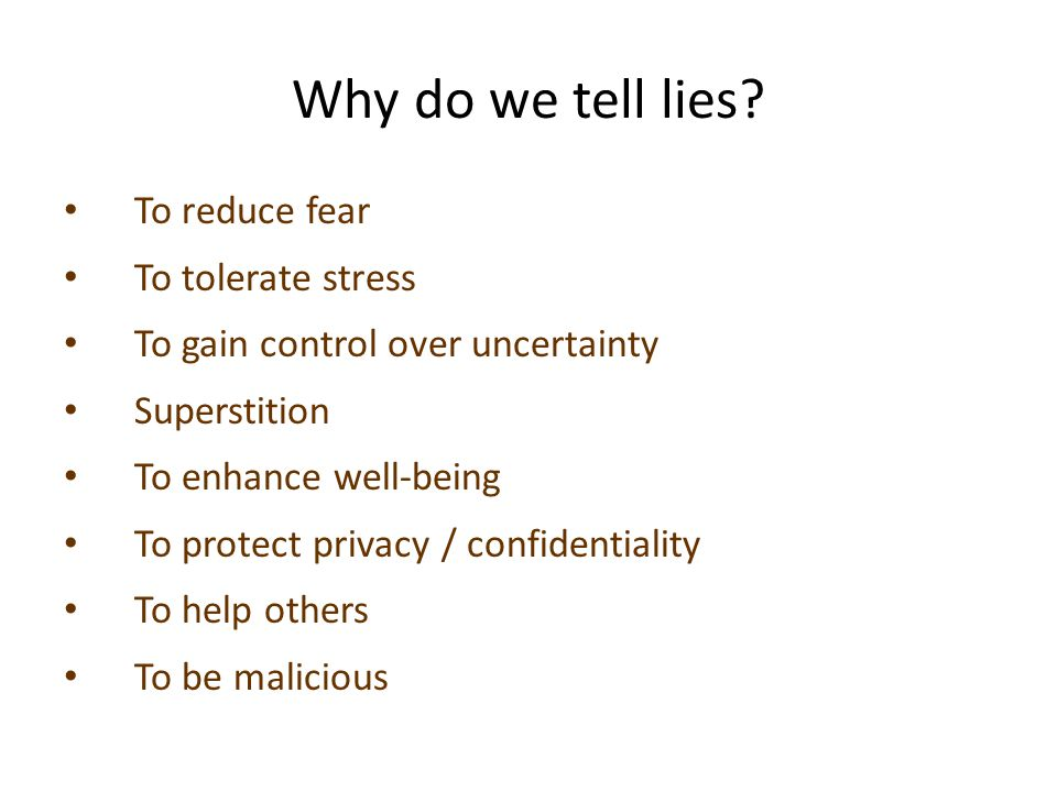 Why do we tell lies To reduce fear To tolerate stress
