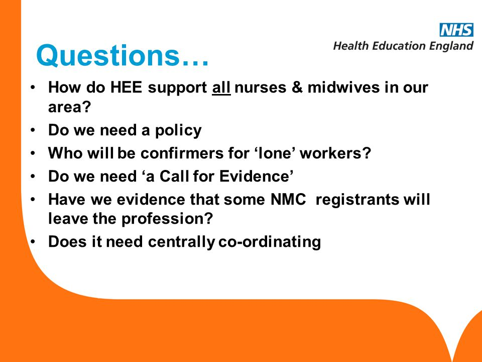 Questions… How do HEE support all nurses & midwives in our area
