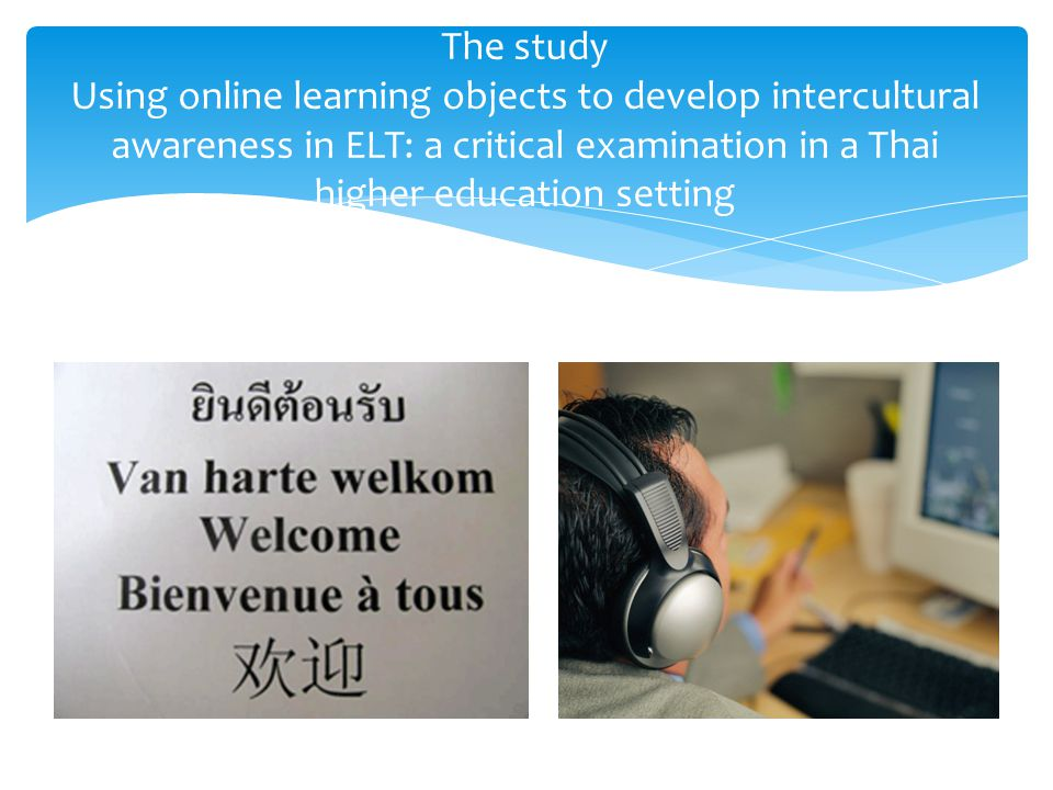 The study Using online learning objects to develop intercultural awareness in ELT: a critical examination in a Thai higher education setting