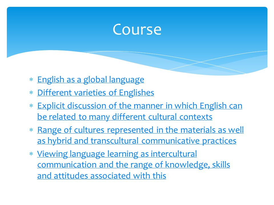 Course English as a global language Different varieties of Englishes