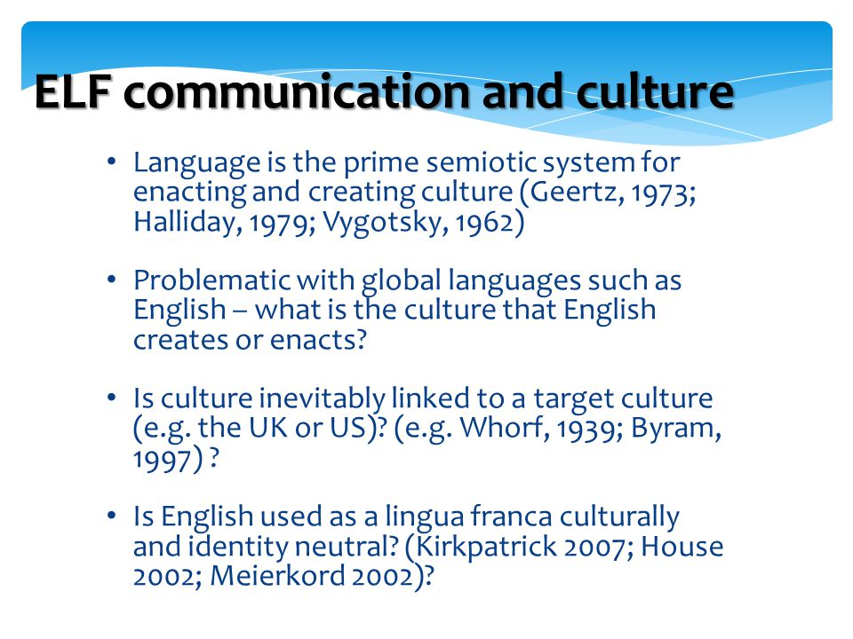 ELF communication and culture