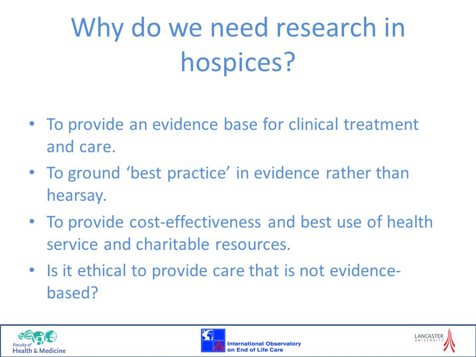 Why do we need research in hospices