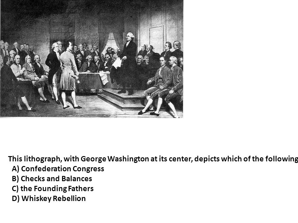 This lithograph, with George Washington at its center, depicts which of the following