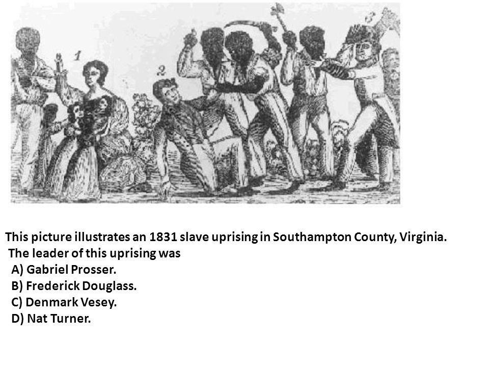 This picture illustrates an 1831 slave uprising in Southampton County, Virginia.