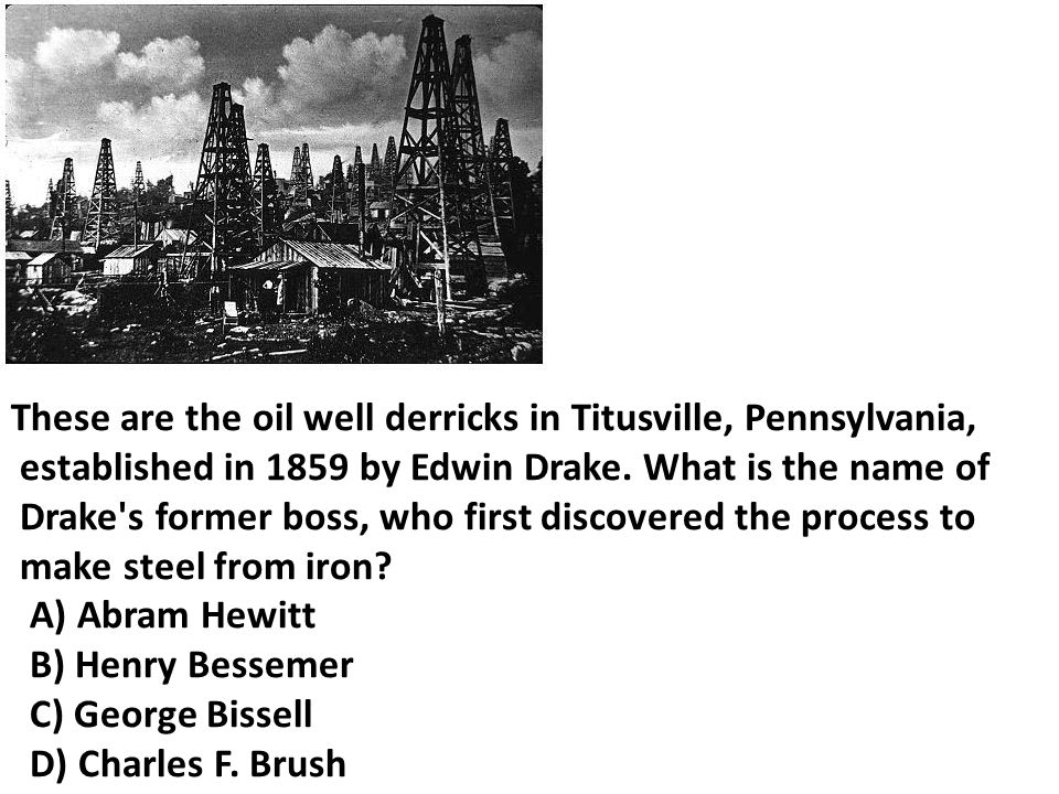 These are the oil well derricks in Titusville, Pennsylvania,