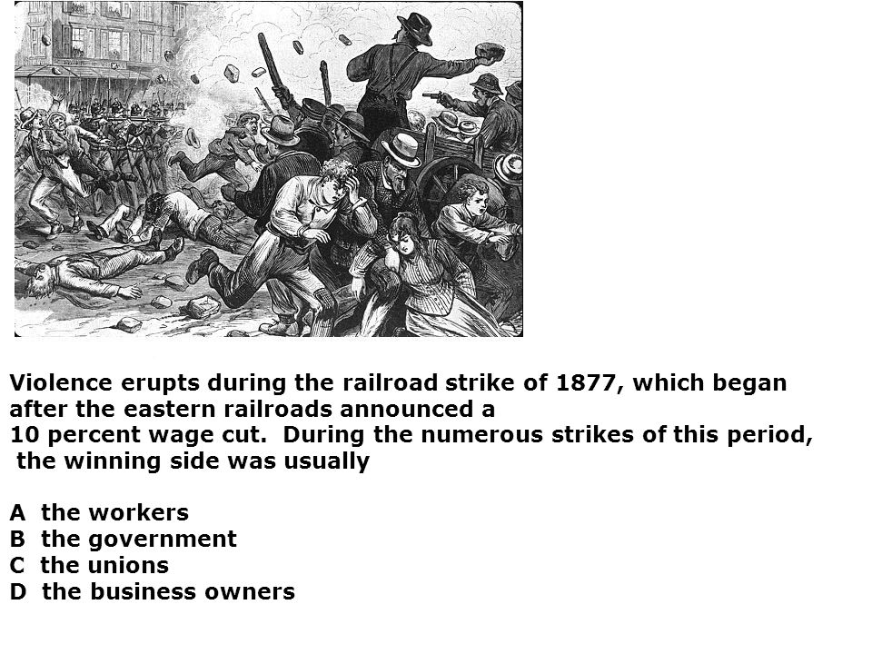 Violence erupts during the railroad strike of 1877, which began