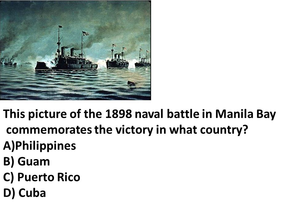 This picture of the 1898 naval battle in Manila Bay