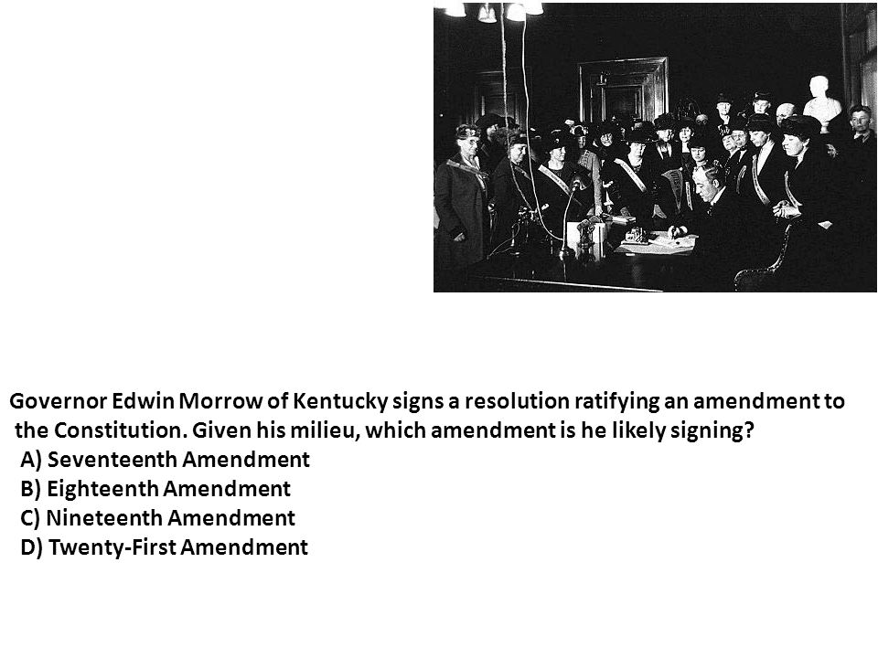 Governor Edwin Morrow of Kentucky signs a resolution ratifying an amendment to