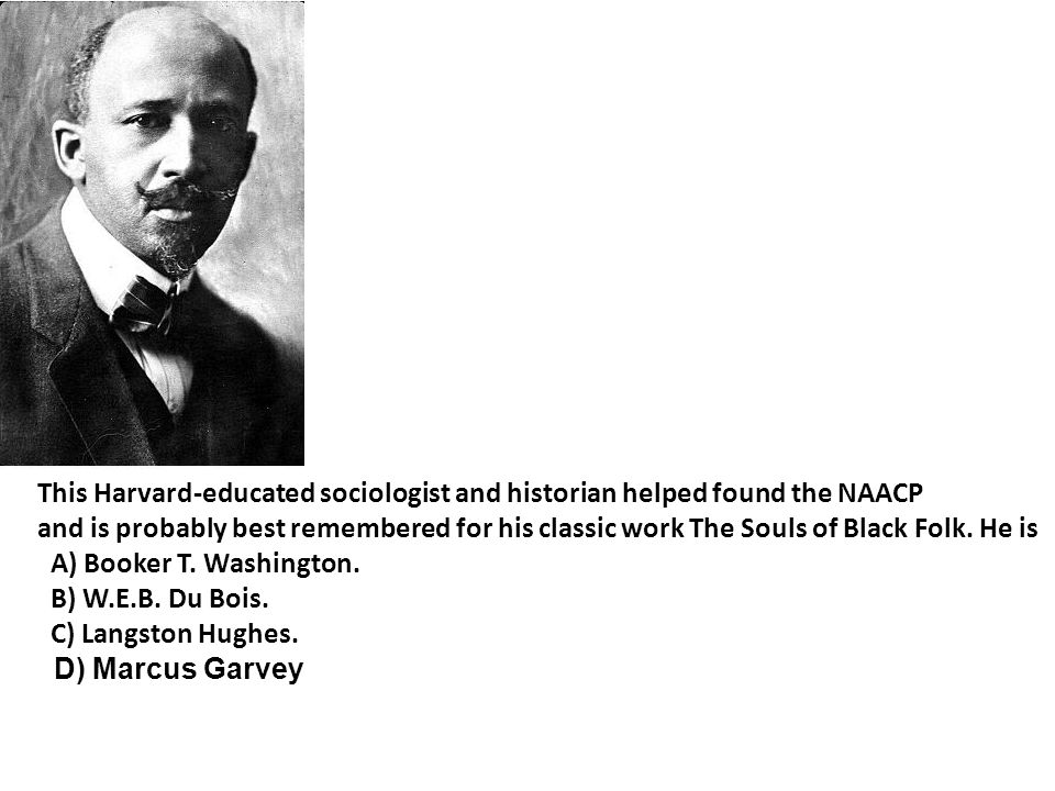This Harvard-educated sociologist and historian helped found the NAACP