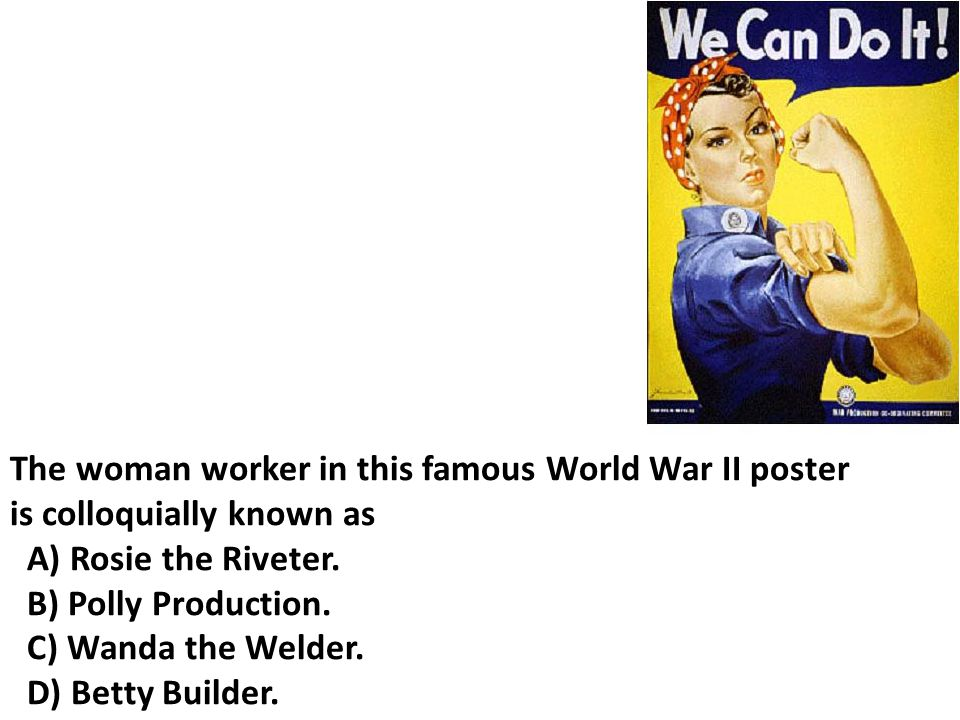 The woman worker in this famous World War II poster