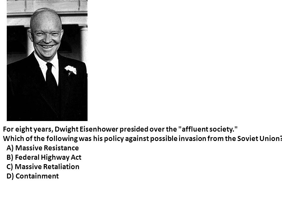 For eight years, Dwight Eisenhower presided over the affluent society