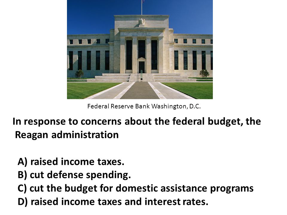 In response to concerns about the federal budget, the