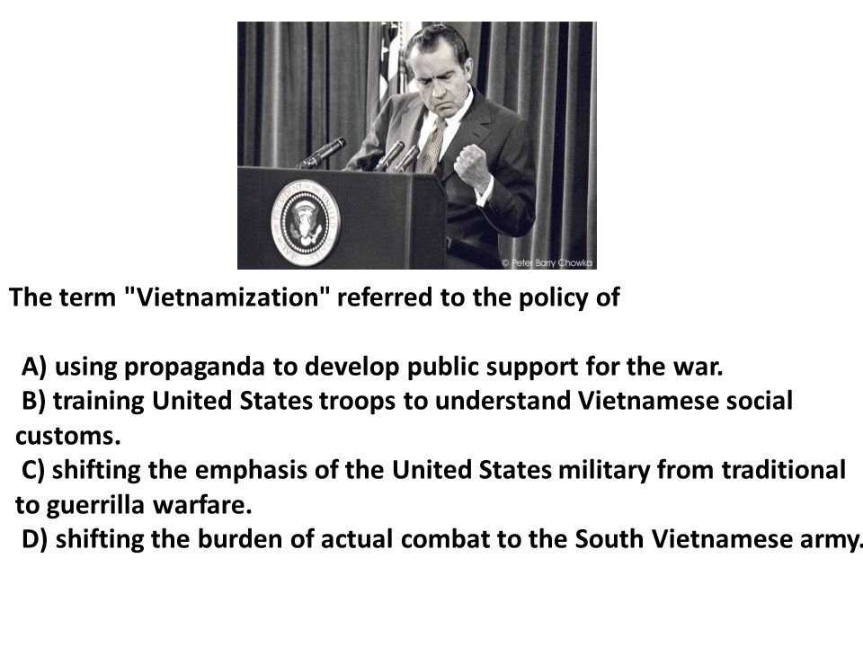 The term Vietnamization referred to the policy of