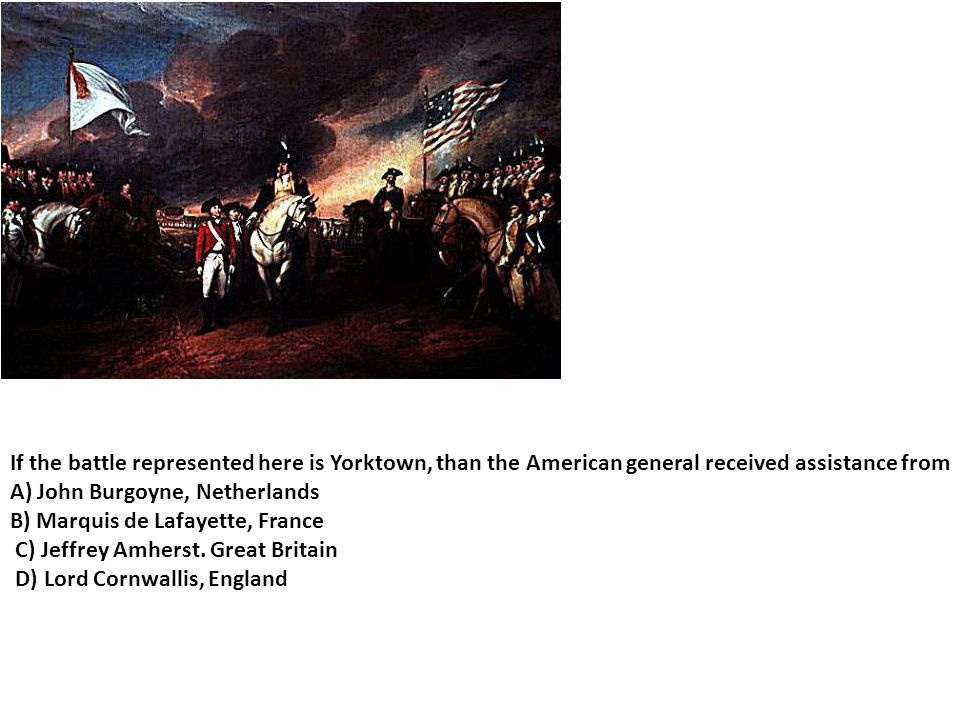 If the battle represented here is Yorktown, than the American general received assistance from