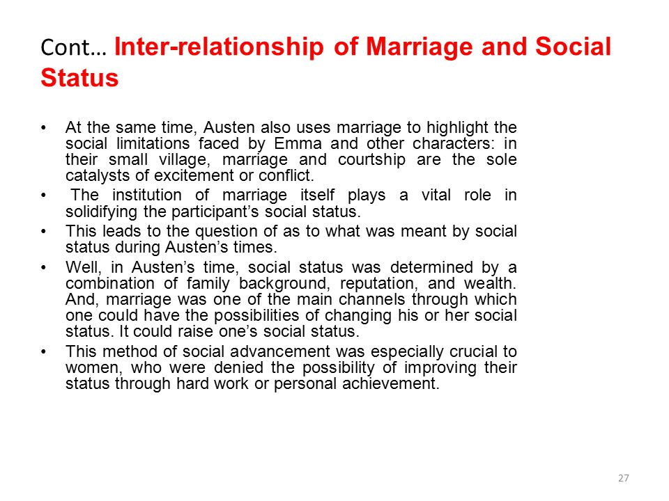 Cont… Inter-relationship of Marriage and Social Status