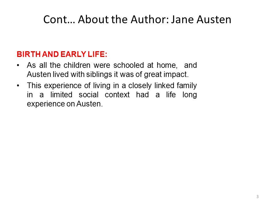 Cont… About the Author: Jane Austen