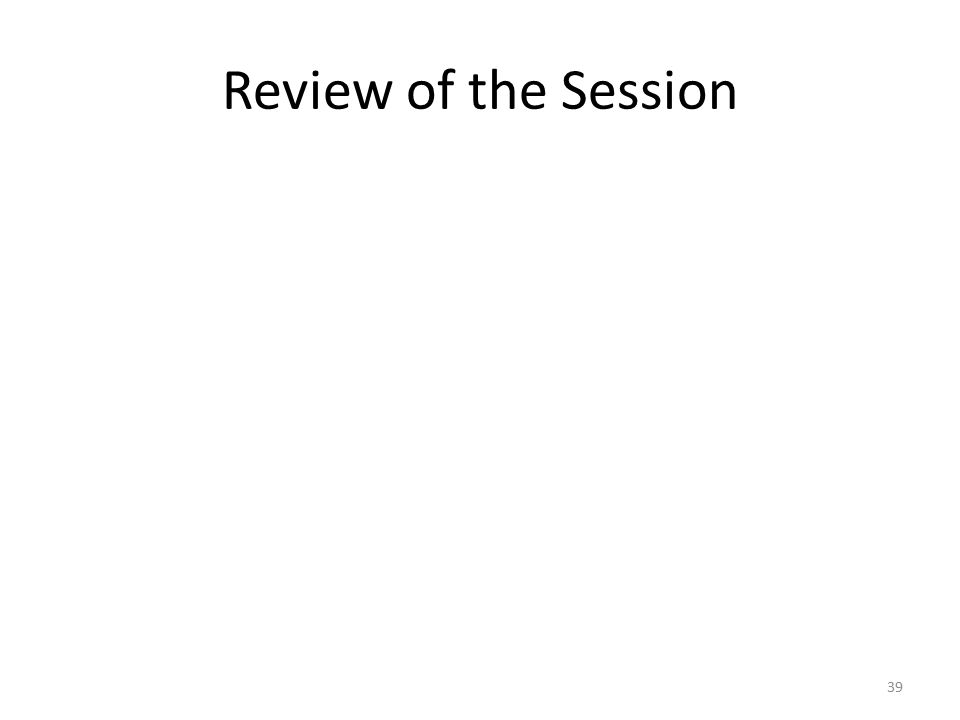 Review of the Session