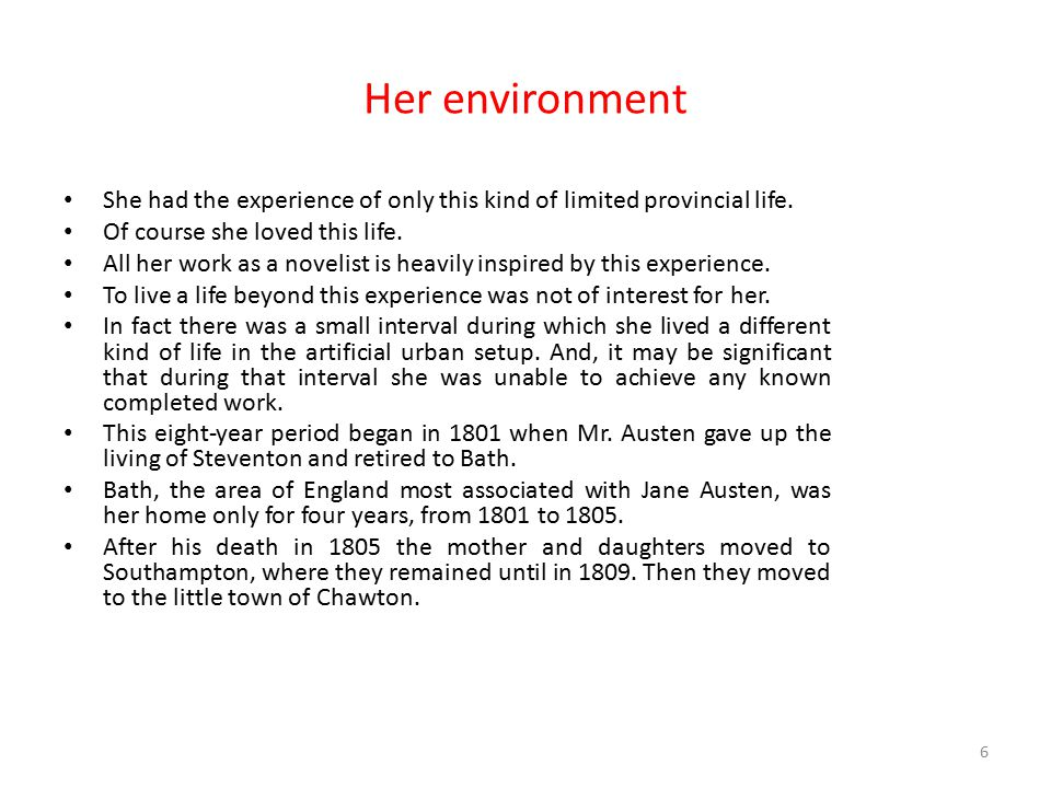 Her environment She had the experience of only this kind of limited provincial life. Of course she loved this life.
