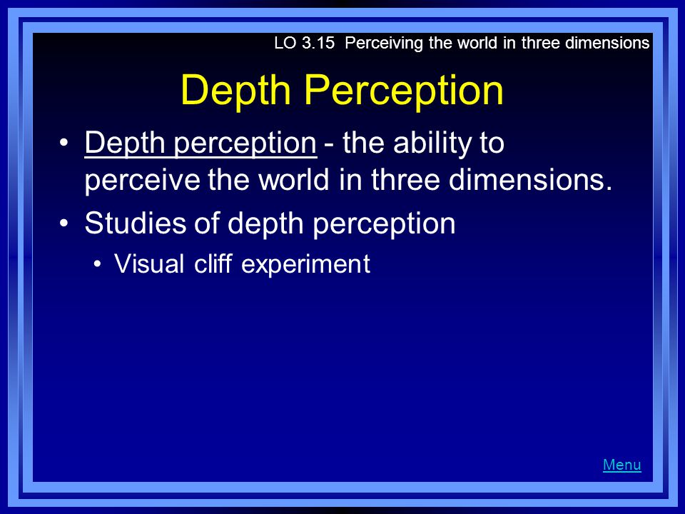 LO 3.15 Perceiving the world in three dimensions