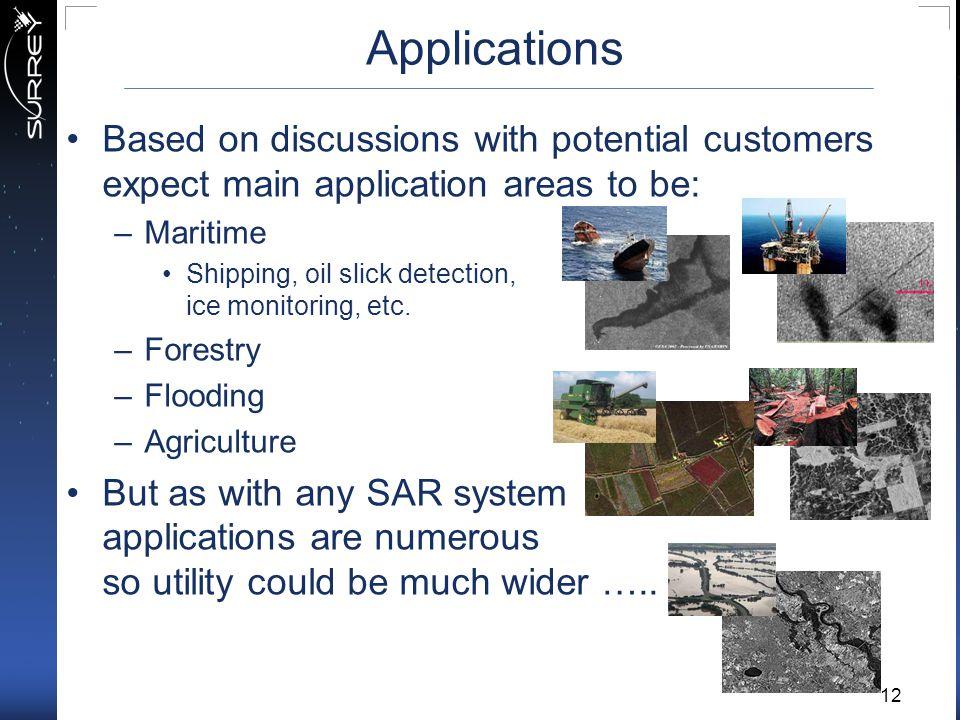 Applications Based on discussions with potential customers expect main application areas to be: Maritime.