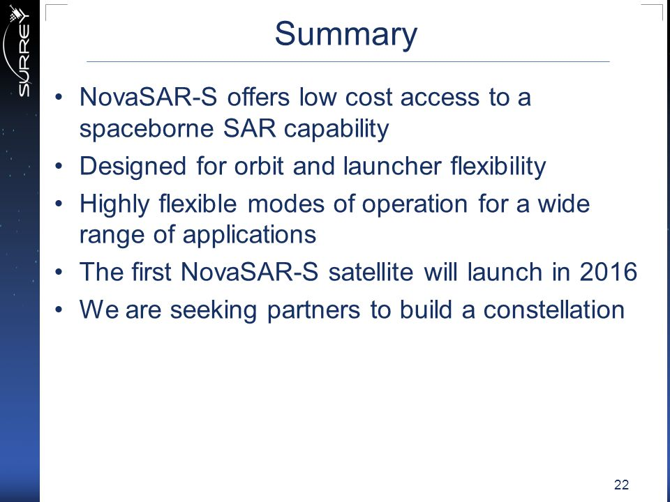 Summary NovaSAR-S offers low cost access to a spaceborne SAR capability. Designed for orbit and launcher flexibility.