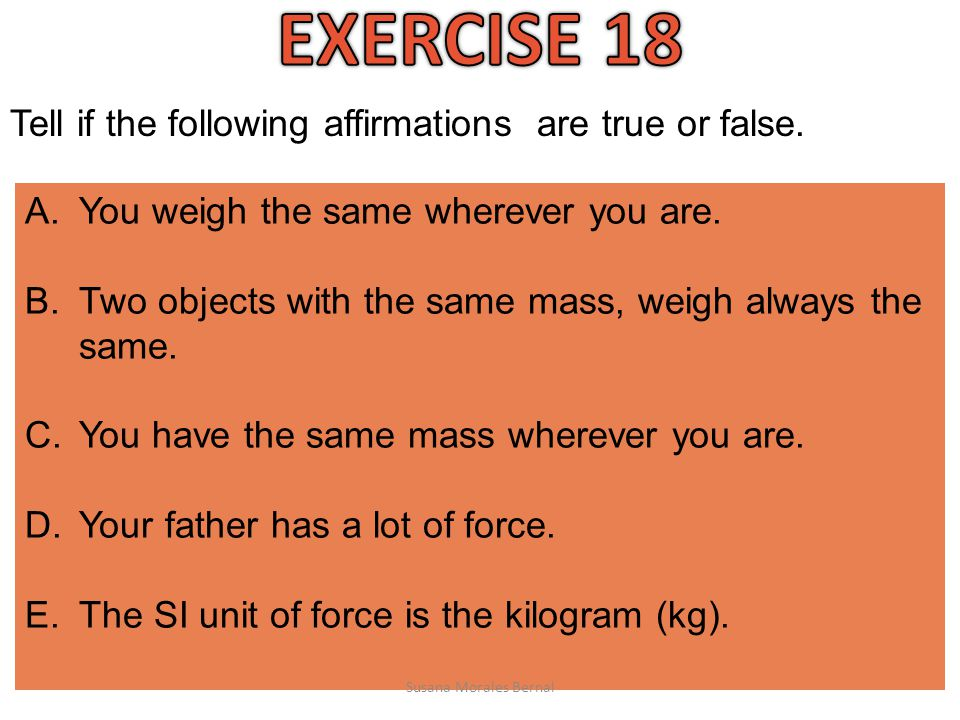 EXERCISE 18 Tell if the following affirmations are true or false.