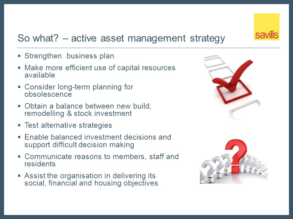 So what – active asset management strategy