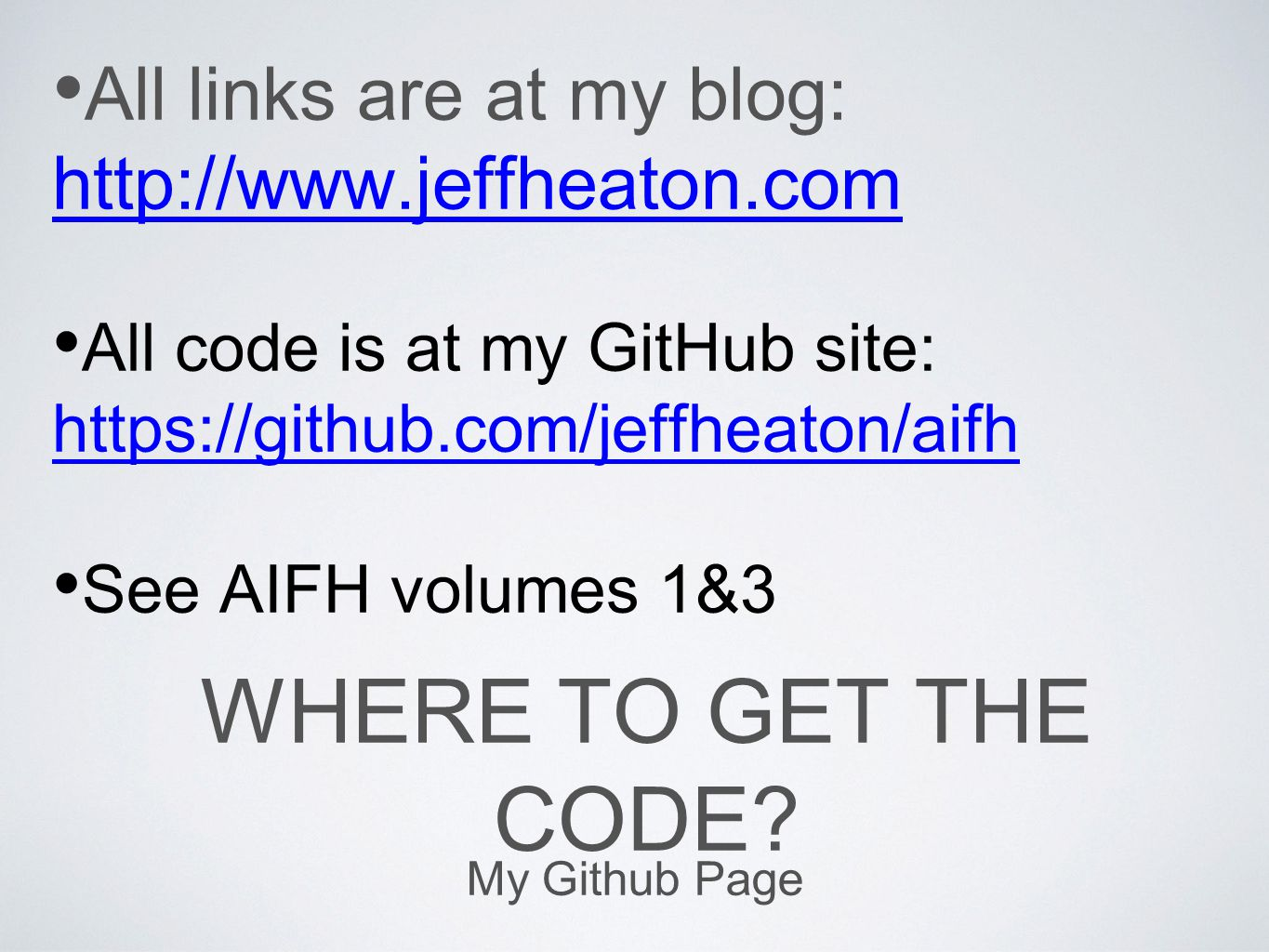 All links are at my blog: http://www.jeffheaton.com