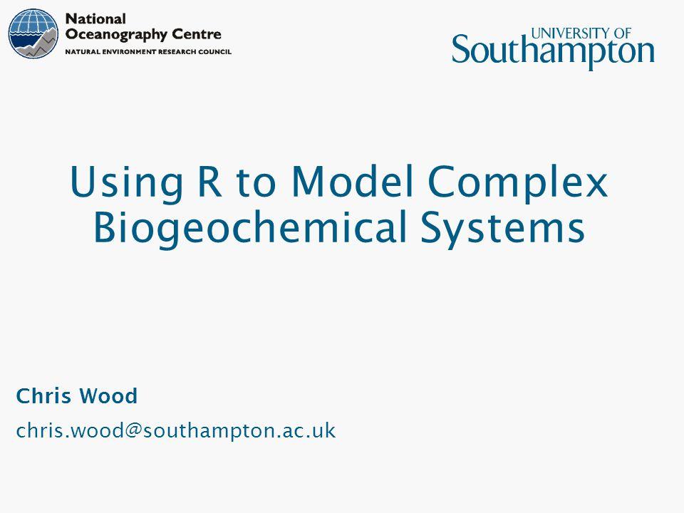 Using R to Model Complex Biogeochemical Systems