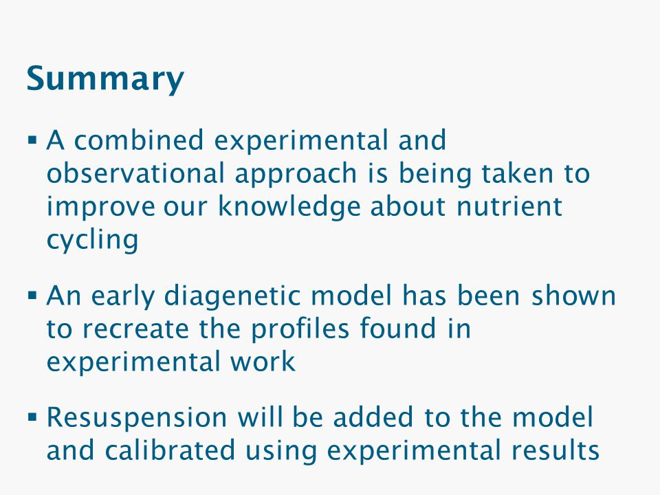 Summary A combined experimental and observational approach is being taken to improve our knowledge about nutrient cycling.