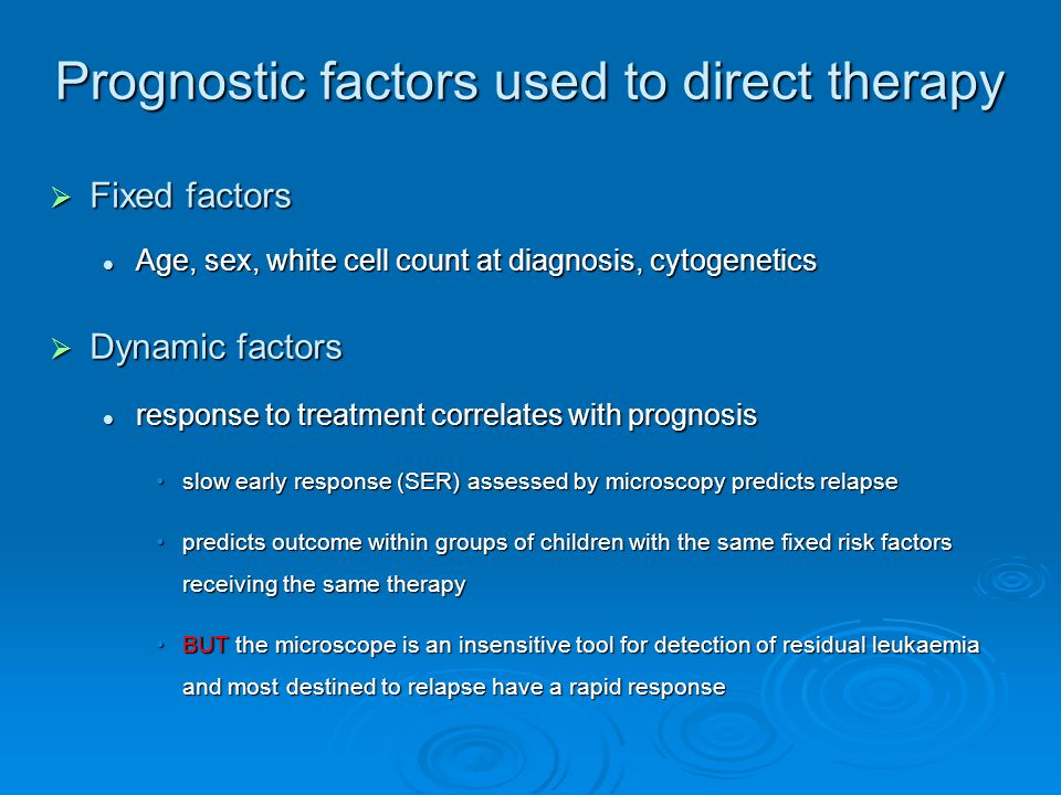 Prognostic factors used to direct therapy