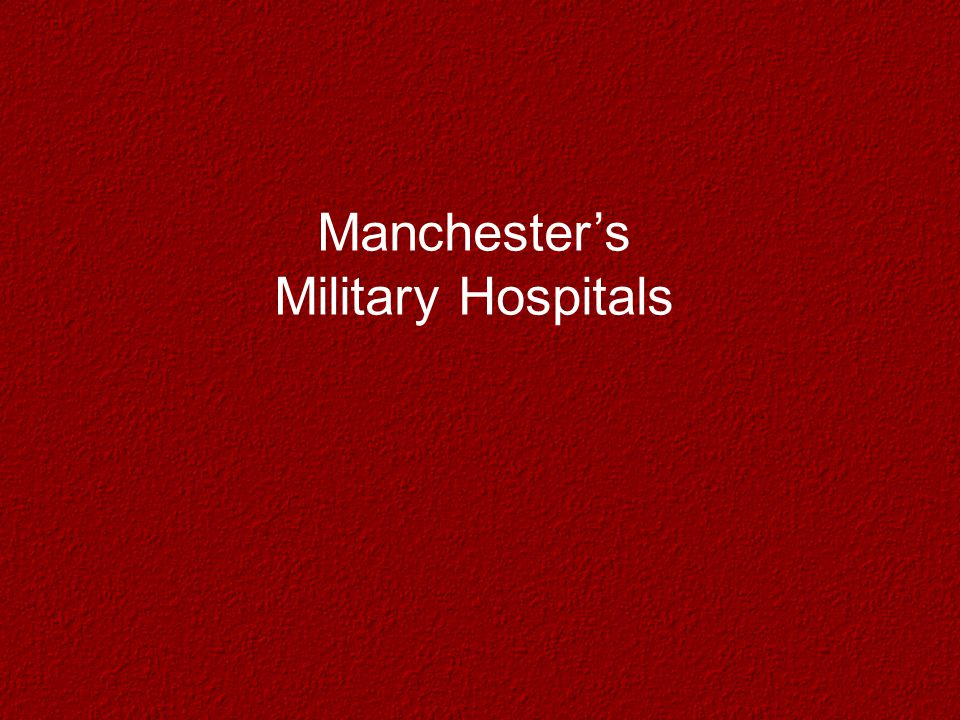 Manchester's Military Hospitals