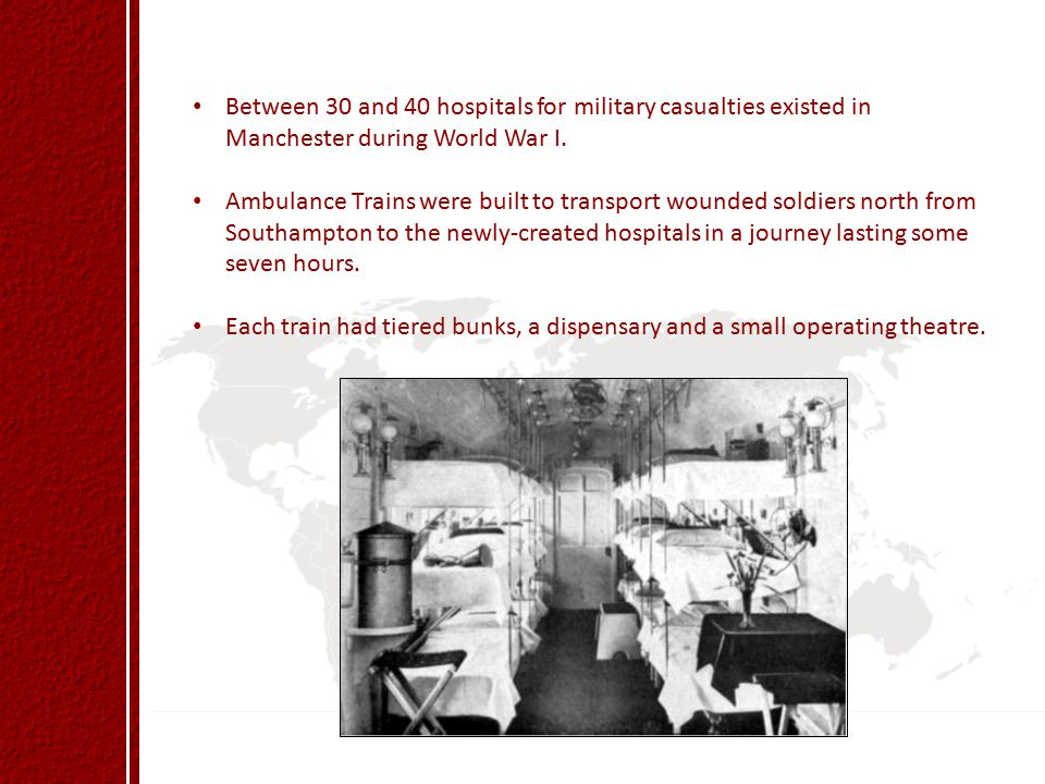 Between 30 and 40 hospitals for military casualties existed in Manchester during World War I.
