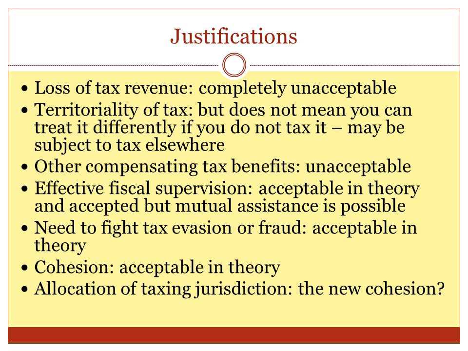 Justifications Loss of tax revenue: completely unacceptable